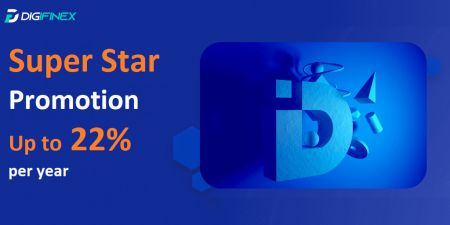 DigiFinex Super Star Promotion  - Up to 22% per year
