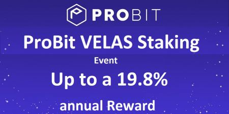 ProBit VELAS (VLX) Staking Event - Up to a 19.8% annual Reward